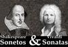 Shakespeare y Vivaldi: Sonetos y Sonatas